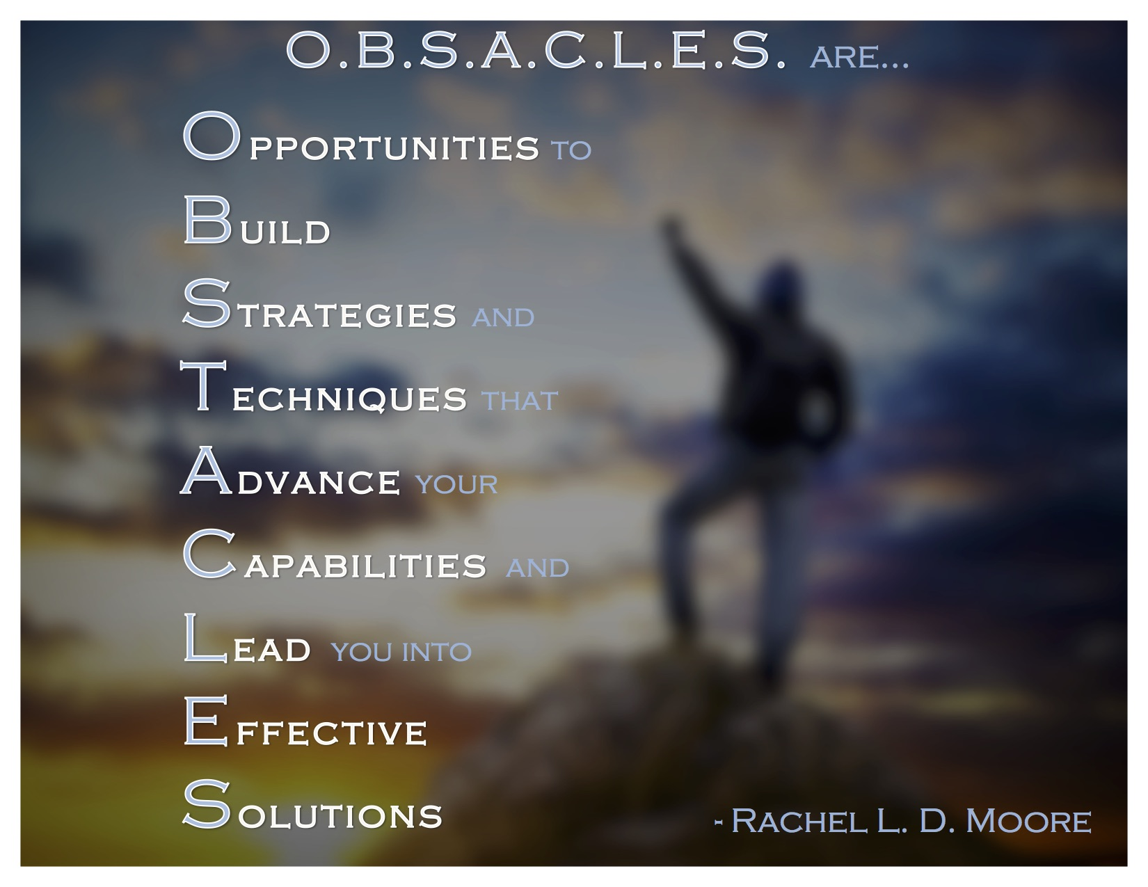 Obstacles, Obstacles create Opportunities