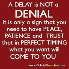 Delay not Denial