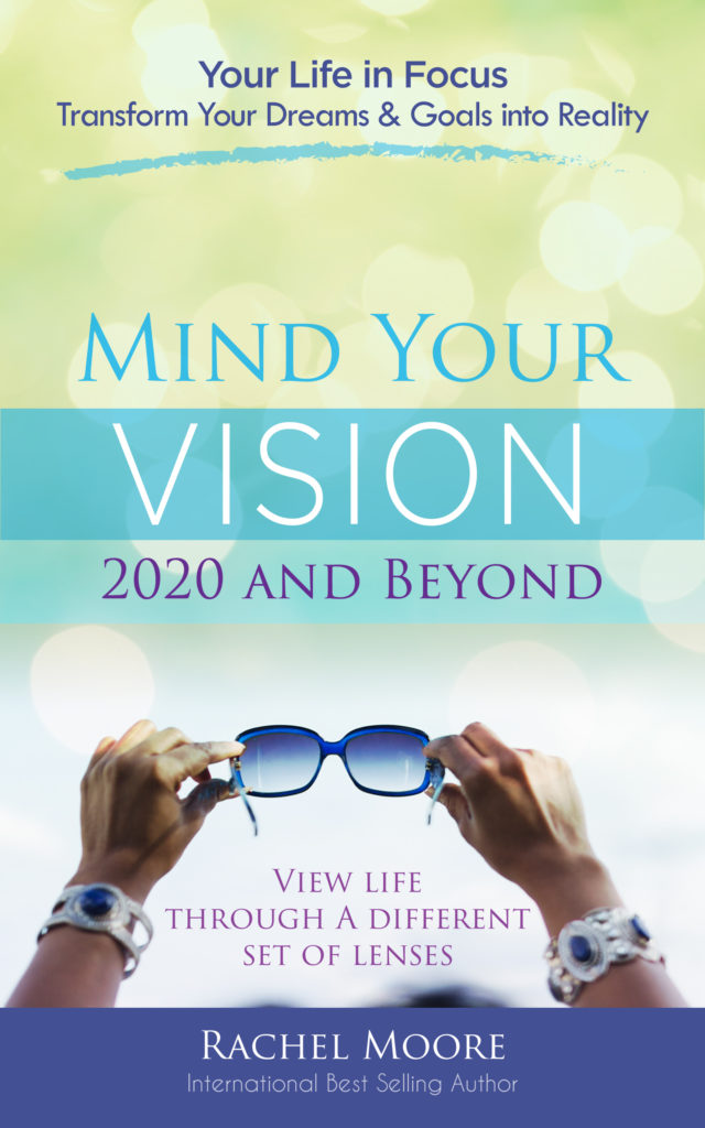 """Mind Your Vision – 2020 and Beyond: Transform Your Dreams & Goals Into Reality"" www.mindyourvision.com This book will assist you in bringing clarity, focus, and faith to multiple areas of your life. By creating a vision for your life, putting it on paper, and learning techniques to improve your thinking, you will learn how to transform your goals and dreams into reality. Give life to your dreams!"