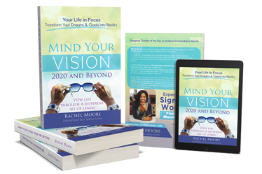 Mind Your Vision 2020 and Beyond book by Rachel Moore is a self-help book to help you transform your dreams and goals into reality.